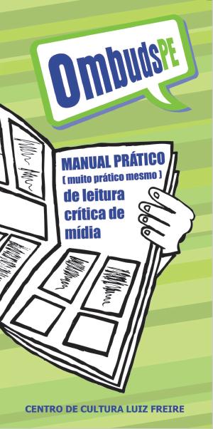 Manual prático (muito prático mesmo) de Leitura Crítica da Mídia