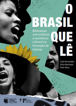 O Brasil Que Lê: Bibliotecas comunitárias e resistência cultural na formação de leitores