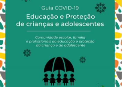 Guia COVID-19 – Volume 1 – Educação e Proteção de Crianças e Adolescentes