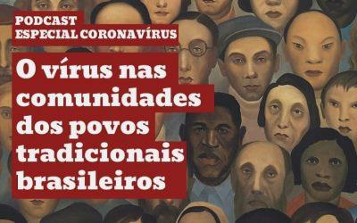 Especial Coronavírus #4: O vírus nas comunidades dos povos tradicionais brasileiros