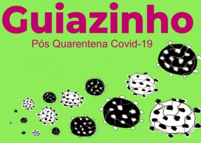 Guiazinho Pós-quarentena COVID-19